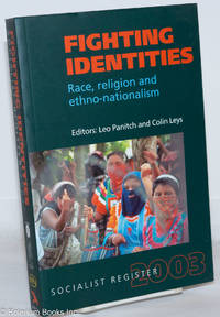 Socialist Register 2003: Fighting Identities; Race, religion and ethno-nationalism