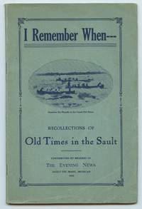 image of I Remember When - Recollections of Old Times in the Sault