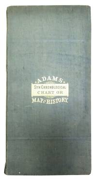 ADAMS SYNCHRONOLOGICAL CHART Or MAP Of HISTORY.; [iincluding] Key to Adams Synchronological Chart of Universal History.  4004 B. C.  1878 A. D.