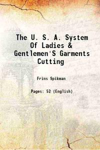 The U. S. A. System Of Ladies & Gentlemen'S Garments Cutting 1918