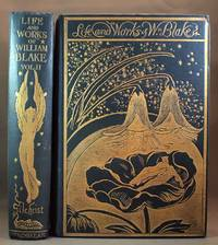 Life of William Blake, with selections from his poems and other writings.