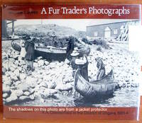A FUR TRADER'S PHOTOGRAPHS. A.A. Chesterfield in the District of Ungava 1901-04.