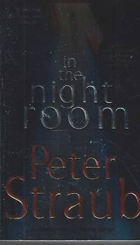 In the Night Room: A Novel by Straub, Peter - 2006-03-28
