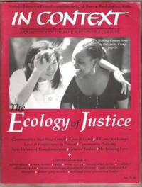 IN CONTEXT, A QUARTERLY OF HUMANE SUSTAINABLE CULTURE The Ecology of  Justice, No. 38, Spring 1994