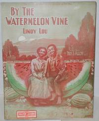By the Watermelon Vine, Lindy Lou