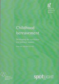 Childhood bereavement. Developing the curriculum and pastoral support