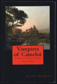 Vampires of Camelot: Camelot's True Story Part One