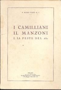 I Camilliani il Manzoni e la peste del 1630 by MANZONI - VANTI Mario P - 1930 - from Studio Bibliografico Marini and Biblio.com