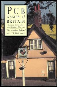 image of PUB NAMES OF BRITAIN.  THE STORIES BEHIND OVER 10,000 NAMES.