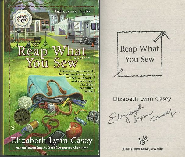 REAP WHAT YOU SEW, Casey, Elizabeth Lynn