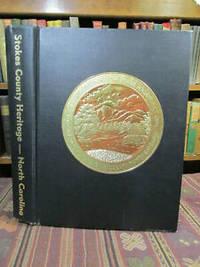 The Heritage of Stokes County North Carolina. Volume II, 1990