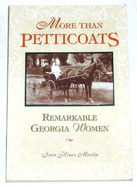 More Than Petticoats: Remarkable Georgia Women by Sara Hines Martin  - Paperback  - First edition  - 2002  - from Bark'N Books (SKU: 821)
