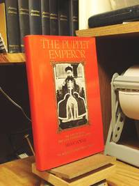 The Puppet Emperor: The Life of Pu Yi, Last Emperor of China