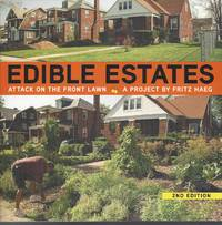 image of Edible Estates  Attack on the Front Lawn, 2nd Revised Edition: A Project  by Fritz Haeg