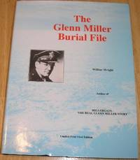 Glenn Miller Burial File by  Wilbur Wright - Limited Print First Edition - from Alpha 2 Omega Books and Biblio.com