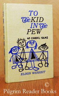 image of To the Kid in the Pew: 60 Chapel Talks.