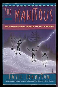 image of THE MANITOUS:  THE SPIRITUAL WORLD OF THE OJIBWAY.