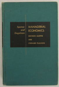 Managerial Economics: Decision Making And Forward Planning (Irwin Economics Series)