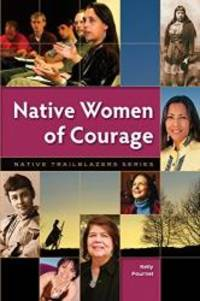 Native Women of Courage (Native Trailblazers)