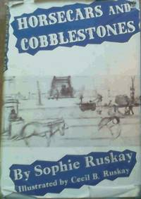 Horsecars and Cobblestones by  Sophie Ruskay - 1st Edition - 1948 - from Chapter 1 Books and Biblio.com