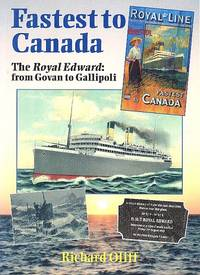 Fastest to Canada - The Royal Edward - From Govan to Gallipoli.