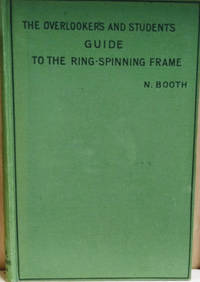 The Overlooker\'s and Student\'s Guide to the Ring-Spinning Frame