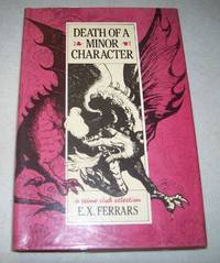 Death of a Minor Character by E.X. Ferrars - First American Edition - 1983 - from Easy Chair Books (SKU: 164428)