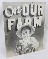 On Our Farm: A Picture-Story Book for Children (First Edition)