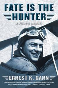 image of Fate Is the Hunter: A Pilot's Memoir