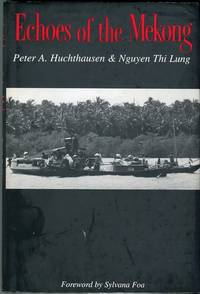 Echoes of the Mekong by  Sylvana (foreword)  Nguyen Thi/Foa - 1st edition - 1996 - from Barbarossa Books Ltd. (SKU: 56687)