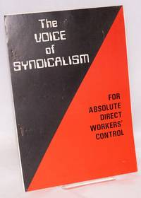 The voice of syndicalism. For absolute direct workers' control