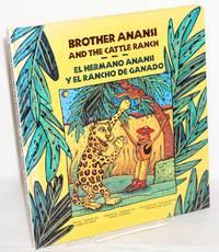 Brother Anansi and the cattle ranch/El hermano Anansi y el rancho de ganado, adapted by Harriet Rohmer, illustrations by Stephen von Mason, version in Spanish by Rosalma  Zubizarreta
