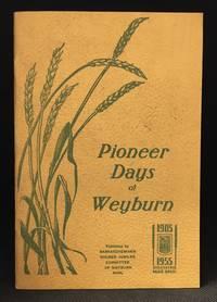 Pioneer Days of Weyburn