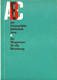 ABC der Universitätsbibliothek Jena. Ein Wegweiser für die Benützung.