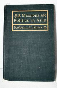 MISSIONS AND POLITICS IN ASIA, 1898 1st Ed