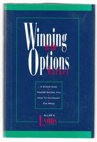 Winning in the Options Market A Streetwise Trader Shows You How to  Outsmart the Pros