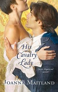 His Cavalry Lady Harlequin Historical