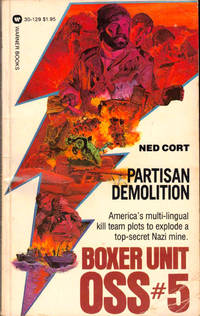 Boxer Unit OSS #5: Partisan Demolition by  Ned Cort - Paperback - 1982 - from Kenneth Mallory Bookseller. ABAA and Biblio.com