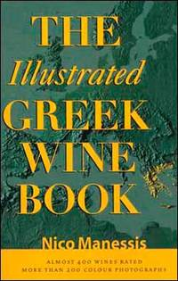 The Illustrated Greek Wine Book - Almost 400 Wines Rated, More than 200 Colour Photographs