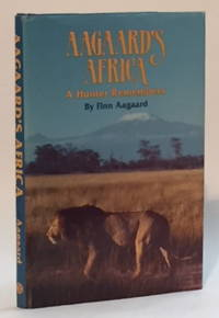 Aagaard's Africa: A Hunter Remembers