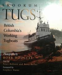 Skookum Tugs: British Columbias Working Tugboats