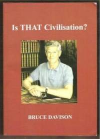 IS THAT CIVILISATION?  A Romantic Textbook of General Knowledge:  Comparative Analyses of Nature and Society with Representative Samples