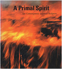 A Primal Spirit Ten Contemporary Japanese Sculptors (with Gallery Handout)