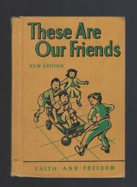 These Are Our Friends Faith and Freedom Reader 1951