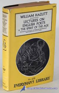 Lectures on English Poets -and- The Spirit of the Age (Everyman's Library  #459)