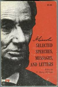 SELECTED SPEECHES, MESSAGES, AND LETTERS, Lincoln, Abraham