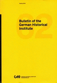 Bulletin of the German Historical Institute 62; Spring 2018