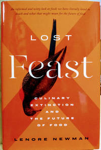 image of Lost Feast:  Culinary Extinction and the Future of Food