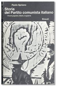 Storia del Partito Comunista italiano. Vol III: I fronti populari, Stalin, la guerra