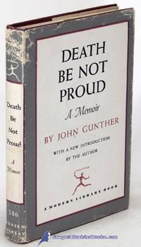 Death Be Not Proud: A Memoir (Modern Library #286.1) by  John GUNTHER  - Hardcover  - [c.1964]  - from Bluebird Books (SKU: 85440)